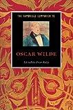 The Cambridge Companion to Oscar Wilde (Cambridge Companions to Literature)