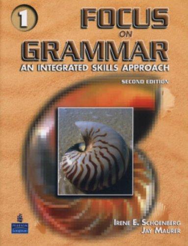 Focus on Grammar, Vol. 1: An Integrated Skills Approach,...