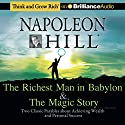 The Richest Man in Babylon & The Magic Story: Two Classic Parables about Achieving Wealth and Personal Success (       UNABRIDGED) by Napoleon Hill Foundation Narrated by Credit No