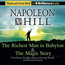 The Richest Man in Babylon & The Magic Story: Two Classic Parables about Achieving Wealth and Personal Success | Livre audio Auteur(s) : Napoleon Hill Foundation Narrateur(s) : Credit No
