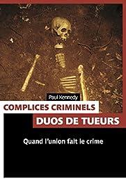 Complices criminels : Duos de tueurs