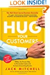 Hug Your Customers: STILL The Proven...