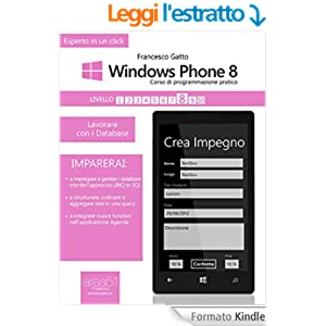 Windows Phone 8: corso di programmazione pratico. Livello 8: Lavorare con i Database (Esperto in un click)