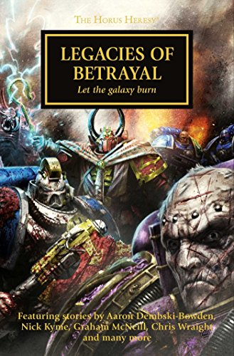 Legacies of Betrayal (The Horus Heresy)