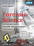 Forensic Science: An Introduction to Scientific and Investigative Techniques, Fourth Edition