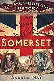 Bloody British History Somerset