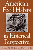 img - for American Food Habits in Historical Perspective by Mcintosh Elaine (1995-12-11) Paperback book / textbook / text book