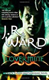J. R. Ward Lover Mine: Number 8 in series (Black Dagger Brotherhood)