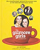 A. S. Berman The Gilmore Girls Companion (Hardback)