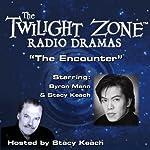 The Encounter: The Twilight Zone Radio Dramas | Martin Goldsmith