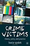 Crime Victims: Theory, Policy and Practice