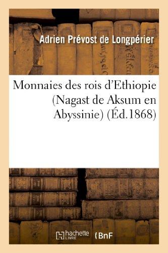 Monnaies Des Rois D Ethiopie (Nagast de Aksum En Abyssinie) (Histoire)  [De Longperier-A] (Tapa Blanda)