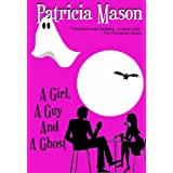 A Girl, A Guy and A Ghost (Humorous Romantic Suspense)