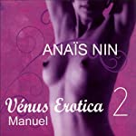 Manuel (Vénus Erotica 2.6) | Anaïs Nin