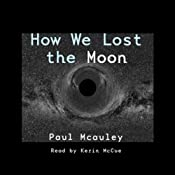 How We Lost the Moon, A True Story by Frank W. Allen | [Paul J. McAuley]