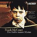 Die Asche meiner Mutter Hörspiel von Frank McCourt Gesprochen von: Harry Rowohlt, Hanns Jörg Krumpholz, E. A. Schepmann