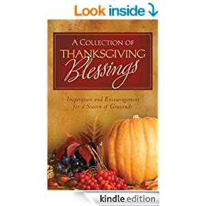 A Collection of Thanksgiving Blessings: Inspiration and Encouragement for a Season of Gratitude (Inspirational Book Bargains)