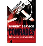 Comrades: Communism: A World History (0330439685) by Robert Service