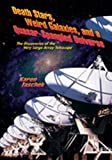 img - for Death Stars, Weird Galaxies, and a Quasar-Spangled Universe: The Discoveries of the Very Large Array Telescope book / textbook / text book