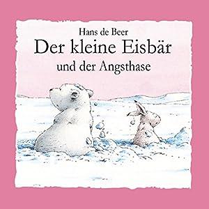 Der kleine Eisbär und der Angsthase Hörspiel