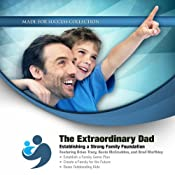 The Extraordinary Dad: Establishing a Strong Family Foundation | [Brian Tracy, Kevin McCrudden, Brad Worthley]
