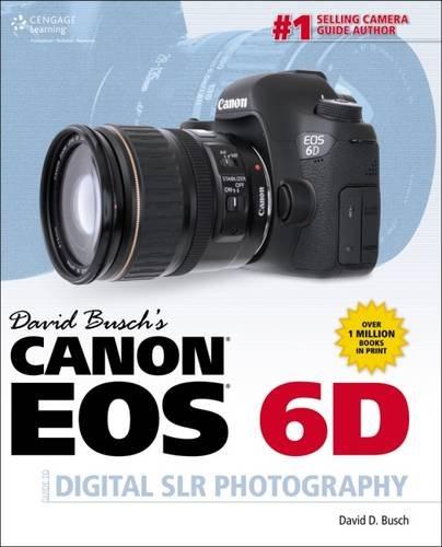 david-buschs-canon-eos-6d-guide-to-digital-slr-photography-david-buschs-digital-photography-guides