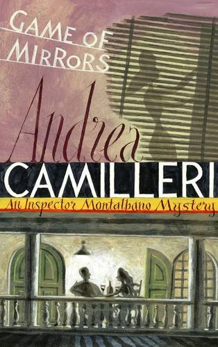 Game of Mirrors (Inspector Montalbano Mysteries)