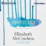 Thunderstruck & Other Stories | Elizabeth McCracken