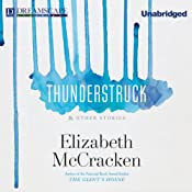 Thunderstruck & Other Stories | [Elizabeth McCracken]