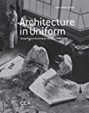 echange, troc Jean-Louis Cohen - Architecture in Uniform: Designing and Building for the Second World War