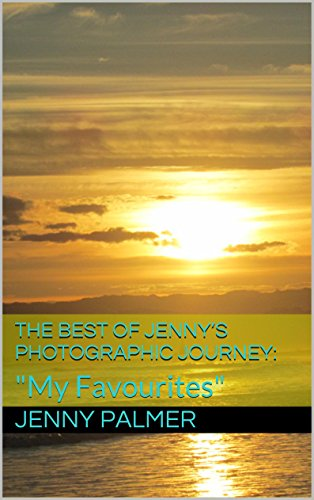 the-best-of-jennys-photographic-journey-my-favourites-jennys-photographic-journey-english-edition