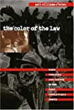 Color of the Law (The John Hope Franklin Series in African American History and Culture)