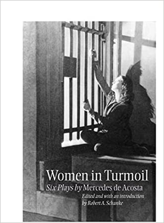 Women in Turmoil: Six Plays by Mercedes de Acosta (Theater in the Americas)