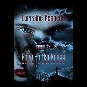 Born to Darkness: Immortal Destiny, Book 1 | Lorraine Kennedy