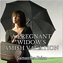 A Pregnant Widow's Amish Vacation Audiobook by Samantha Price Narrated by Heather Henderson