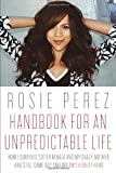 img - for Handbook for an Unpredictable Life: How I Survived Sister Renata and My Crazy Mother, and Still Came Out Smiling (with Great Hair) book / textbook / text book