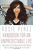 Handbook for an Unpredictable Life: How I Survived Sister Renata and My Crazy Mother, and Still Came Out Smiling