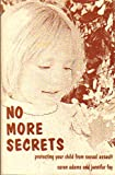 img - for No More Secrets: Protecting Your Child from Sexual Assault book / textbook / text book
