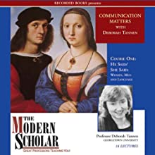 The Modern Scholar: He Said/She Said: Women, Men and Language (       UNABRIDGED) by Deborah Tannen Narrated by Deborah Tannen