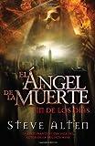 Angel de la muerte: El fin de los dias (Vintage Espanol) (Spanish Edition) (0307947777) by Alten, Steve