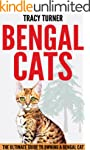 Bengal Cats: The Ultimate Guide to Ow...