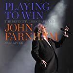 Playing to Win: The Definitive Biography of John Farnham | Jeff Apter