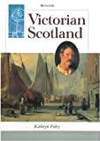 img - for Victorian Scotland (Scottish History) book / textbook / text book