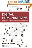 Digital Humanitarians: How Big Data Is Changing the Face of Humanitarian Response