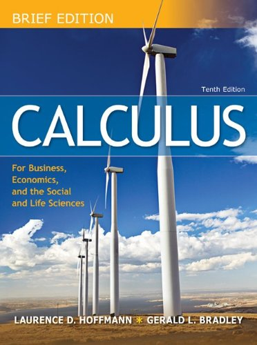 Calculus for Business, Economics, and the Social and Life...