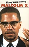 By Any Means Necessary (Malcolm X Speeches and Writing)