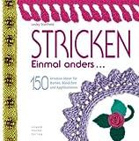 Stricken einmal anders: 150 kreative Ideen fur Borten, Bundchen und Applikationen (3702012745) by Lesley Stanfield