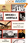 Bricks & Mortals: Ten Great Buildings...