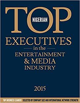Nigerian Top Executives In The Entertainment & Media Industry