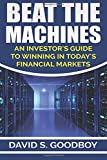 img - for Beat The Machines: An Investor's Guide To Winning In Today's Financial Markets book / textbook / text book